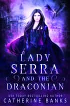 Lady Serra and the Draconian ebook by