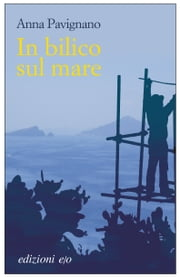In bilico sul mare ebook by Anna Pavignano