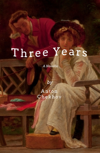 Three Years Ebook By Anton Pavlovich Chekhov Rakuten Kobo