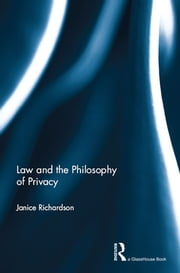 Law and the Philosophy of Privacy ebook by Janice Richardson