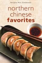 Mini Northern Chinese Favorites ebook by Daniel Reid, Reid