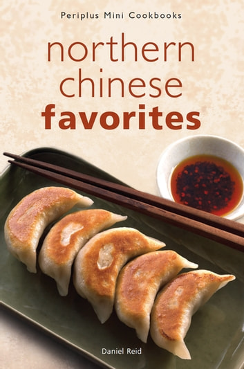 Mini Northern Chinese Favorites ebook by Daniel Reid,Reid