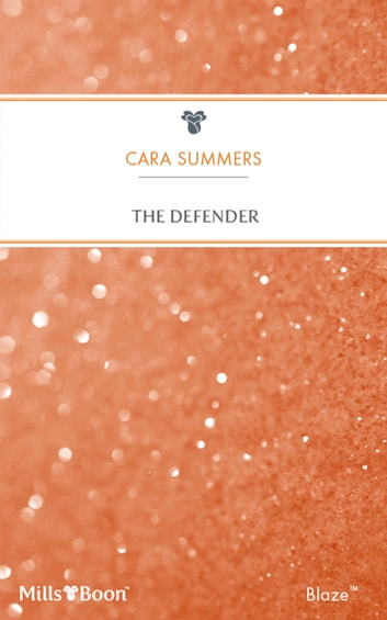 The Defender ebook by Cara Summers