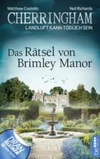 Cherringham - Das Rätsel von Brimley Manor - Landluft kann tödlich sein eBook by Matthew Costello, Neil Richards, Sabine Schilasky
