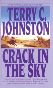Crack in the Sky - The Plainsmen ebook by Terry C. Johnston