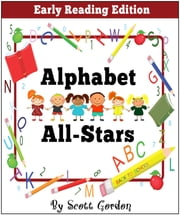 Alphabet All-Stars (A fun way to learn the alphabet!) ebook by Scott Gordon
