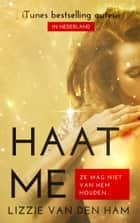 Haat me ebook by Lizzie van den Ham