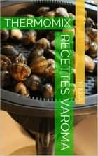 RECETTES VAROMA THERMOMIX - THERMOMIX ebook by KIKKA