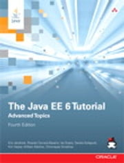 The Java EE 6 Tutorial - Advanced Topics ebook by Eric Jendrock, Ricardo Cervera-Navarro, Ian Evans,...