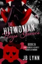 The Hitwoman Plays Games ebook by