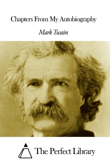 Chapters From My Autobiography ekitaplar by Mark Twain
