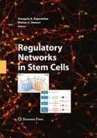 Regulatory Networks in Stem Cells ebook by Vinagolu K. Rajasekhar