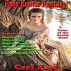 Epic Erotic Fantasy audiobook by