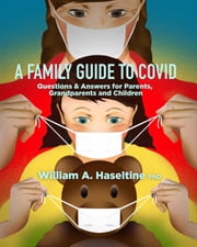 A Family Guide to Covid ebook by William A. Haseltine