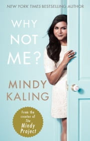 Why Not Me? ebook by Mindy Kaling