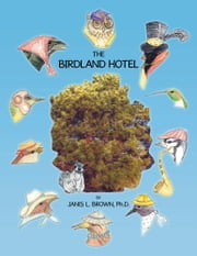 The Birdland Hotel ebook by Janis L. Brown