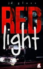 Red Light ebook by JD Glass