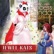 The Princess Panda Tea Party - A Cerebral Palsy Fairy Tale ebook by Jewel Kats,Richa Kinra