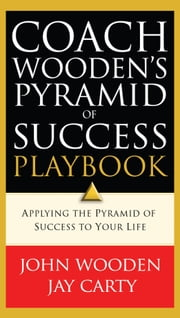 Coach Wooden's Pyramid of Success Playbook ebook by John Wooden,Jay Carty,David Robinson
