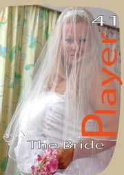 Player 41 - The Bride ebook by Chuck Tailor