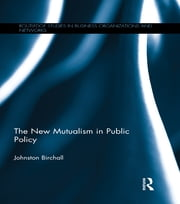 The New Mutualism in Public Policy ebook by Johnston Birchall