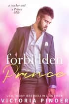 Forbidden Prince ebook by Victoria Pinder