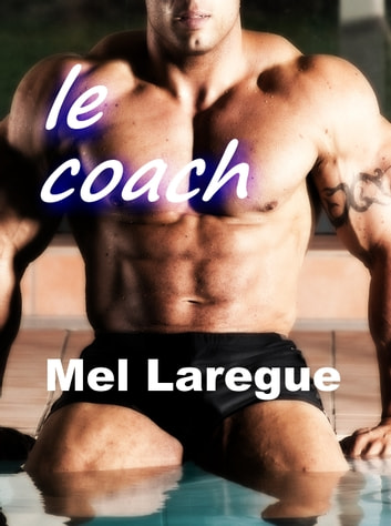 Le coach ebook by Mel Laregue