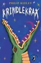 Krindlekrax ebook by Philip Ridley