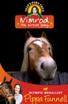 Nimrod the Circus Pony - Book 10 ebook by Pippa Funnell, Jennifer Miles