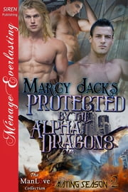 Protected by the Alpha Dragons ebook by Marcy Jacks