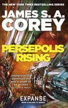 Persepolis Rising - Book 7 of the Expanse (now a Prime Original series) ebook by