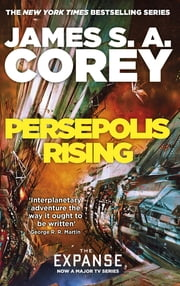 Persepolis Rising - Book 7 of the Expanse (now a Prime Original series) ebook by James S. A. Corey