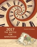 2017: The Battle for Marghdeen ebook by Khurram Shafique