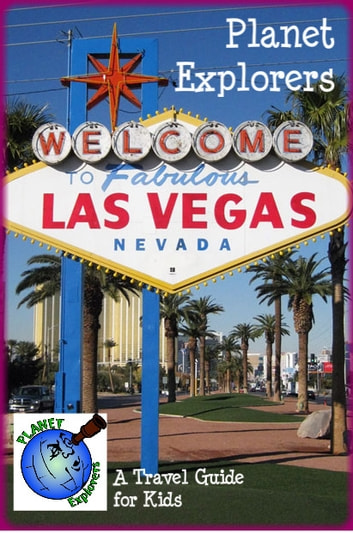Planet Explorers Las Vegas: A Travel Guide for Kids ebook by Planet Explorers