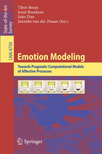 Emotion Modeling - Towards Pragmatic Computational Models of Affective Processes ebook by