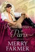 Rendezvous in Paris ebook by Merry Farmer