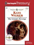 The Groom's Revenge ebook by Kate Walker