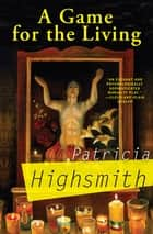 A Game for the Living ebook by Patricia Highsmith