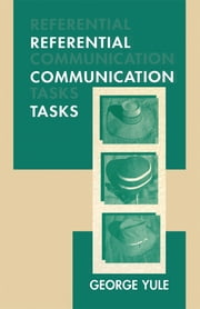 Referential Communication Tasks ebook by George Yule