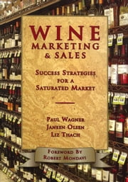 Wine Marketing & Sales: Success Strategies for a Saturated Market ebook by Kobo.Web.Store.Products.Fields.ContributorFieldViewModel