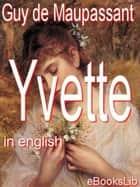 Yvette ebook by Henri René Guy de Maupassant