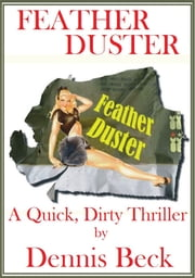Feather Duster ebook by Dennis Beck