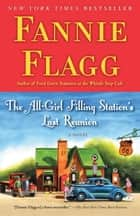 The All-Girl Filling Station's Last Reunion ebook by Fannie Flagg