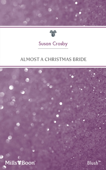 Almost A Christmas Bride 電子書 by Susan Crosby