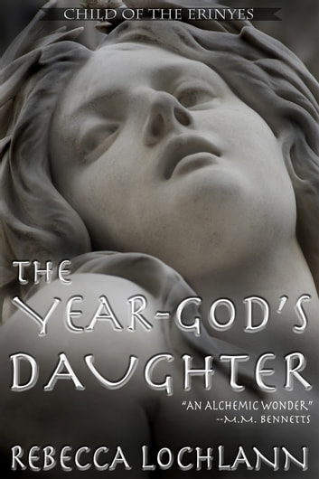 The Year-God's Daughter - A Saga of Ancient Greece ebook by Rebecca Lochlann