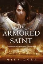 The Armored Saint ebook by Myke Cole