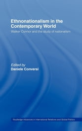 Ethnonationalism in the Contemporary World ebook by Conversi, Daniele