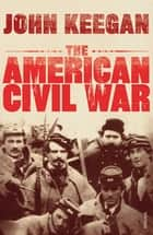 The American Civil War ebook by