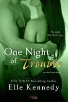 One Night of Trouble ebook by Elle Kennedy