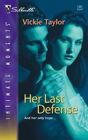 Her Last Defense ebook by Vickie Taylor
